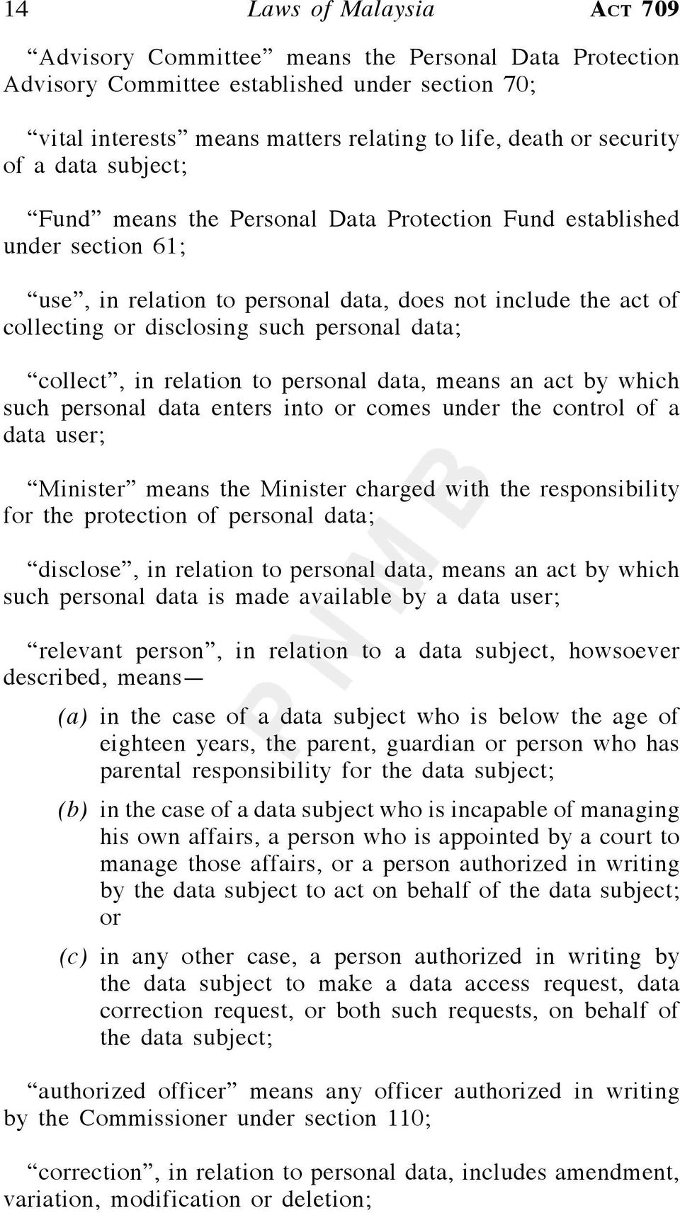 collect, in relation to personal data, means an act by which such personal data enters into or comes under the control of a data user; Minister means the Minister charged with the responsibility for