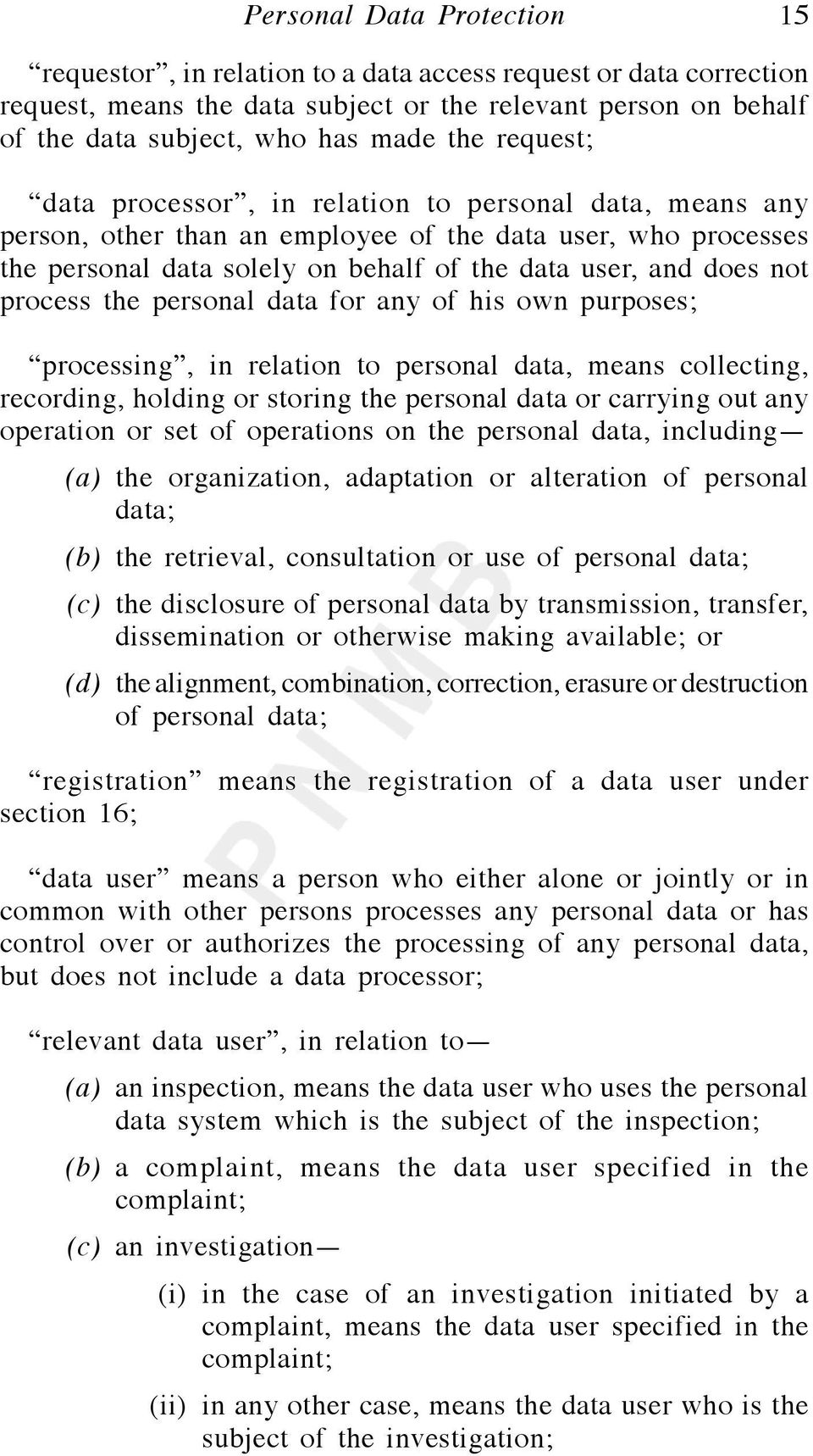 any of his own purposes; processing, in relation to personal data, means collecting, recording, holding or storing the personal data or carrying out any operation or set of operations on the personal