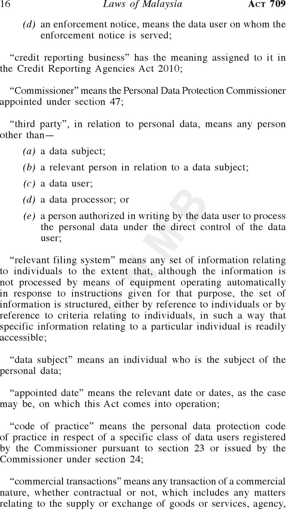 (b) a relevant person in relation to a data subject; (c) a data user; (d) a data processor; or (e) a person authorized in writing by the data user to process the personal data under the direct