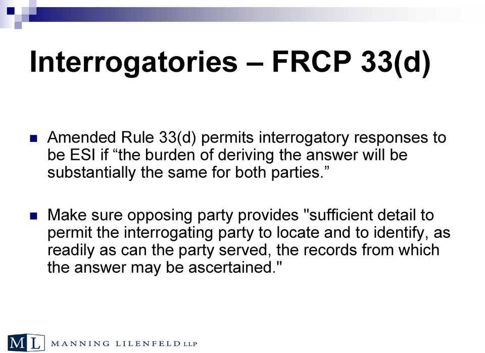 "Make sure opposing party provides ""sufficient detail to permit the interrogating party to"