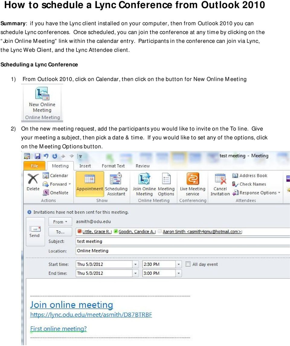 Participants in the conference can join via Lync, the Lync Web Client, and the Lync Attendee client.