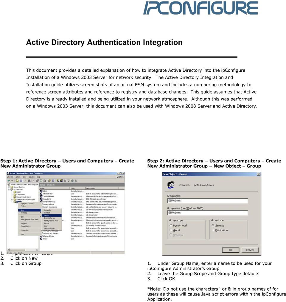 The Active Directory Integration and Installation guide utilizes screen shots of an actual ESM system and includes a numbering methodology to reference screen attributes and reference to registry and