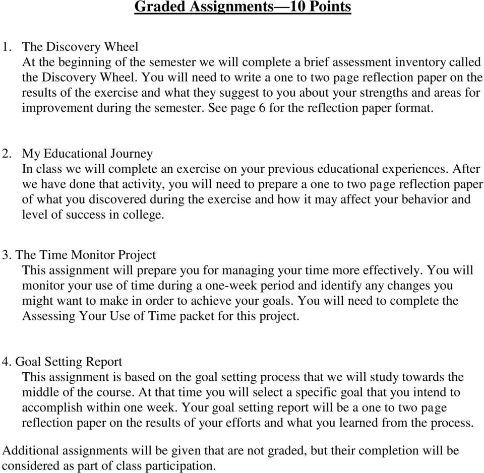 See page 6 for the reflection paper format. 2. My Educational Journey In class we will complete an exercise on your previous educational experiences.