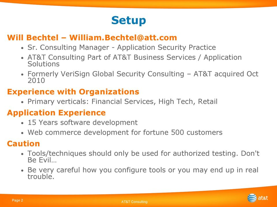 Consulting AT&T acquired Oct 2010 Experience with Organizations Primary verticals: Financial Services, High Tech, Retail Application Experience