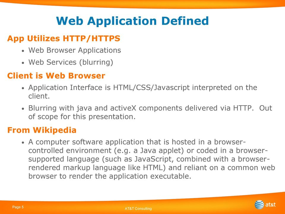 From Wikipedia Web Application Defined A computer software application that is hosted in a browsercontrolled environment (e.g.