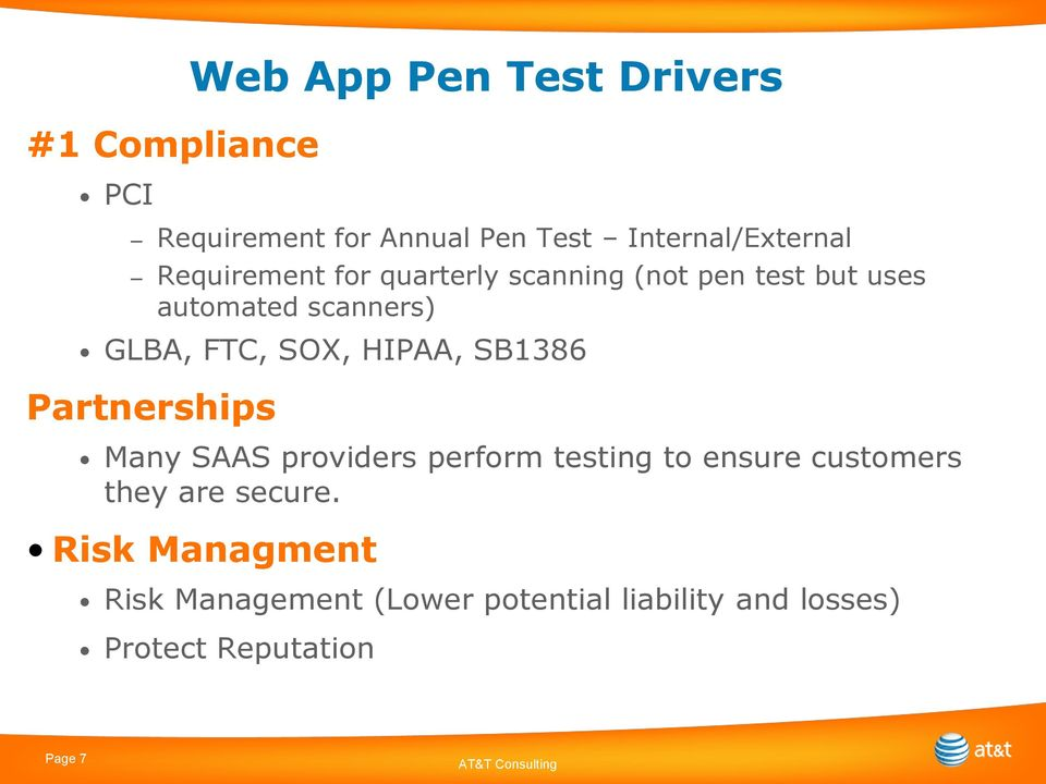 Web App Pen Test Drivers Many SAAS providers perform testing to ensure customers they are