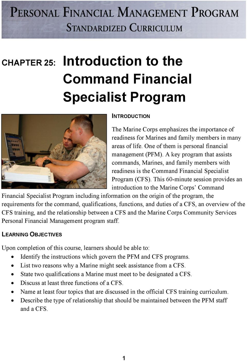 This 60-minute session provides an introduction to the Marine Corps Command Financial Specialist Program including information on the origin of the program, the requirements for the command,