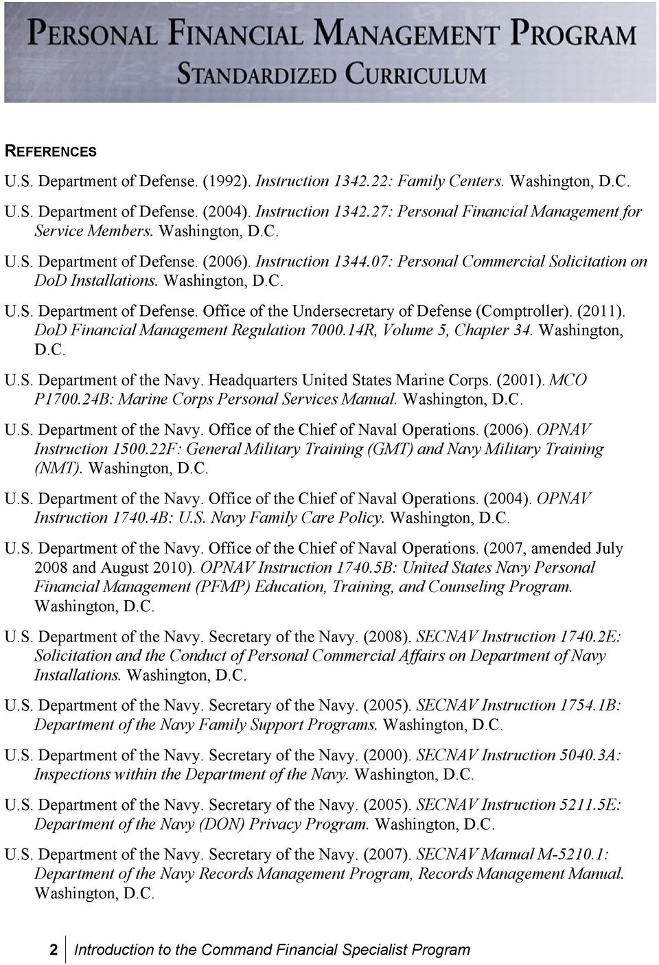 (2011). DoD Financial Management Regulation 7000.14R, Volume 5, Chapter 34. Washington, D.C. U.S. Department of the Navy. Headquarters United States Marine Corps. (2001). MCO P1700.