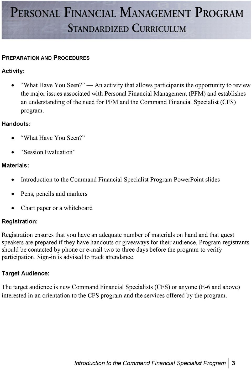 Command Financial Specialist (CFS) program. Handouts: What Have You Seen?