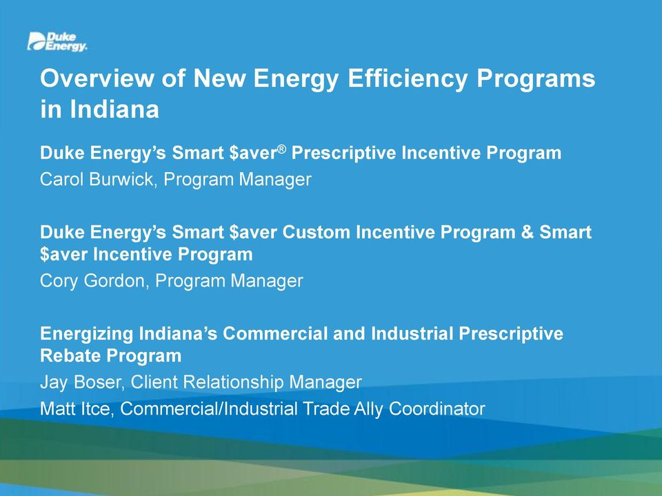 Incentive Program Cory Gordon, Program Manager Energizing Indiana s Commercial and Industrial