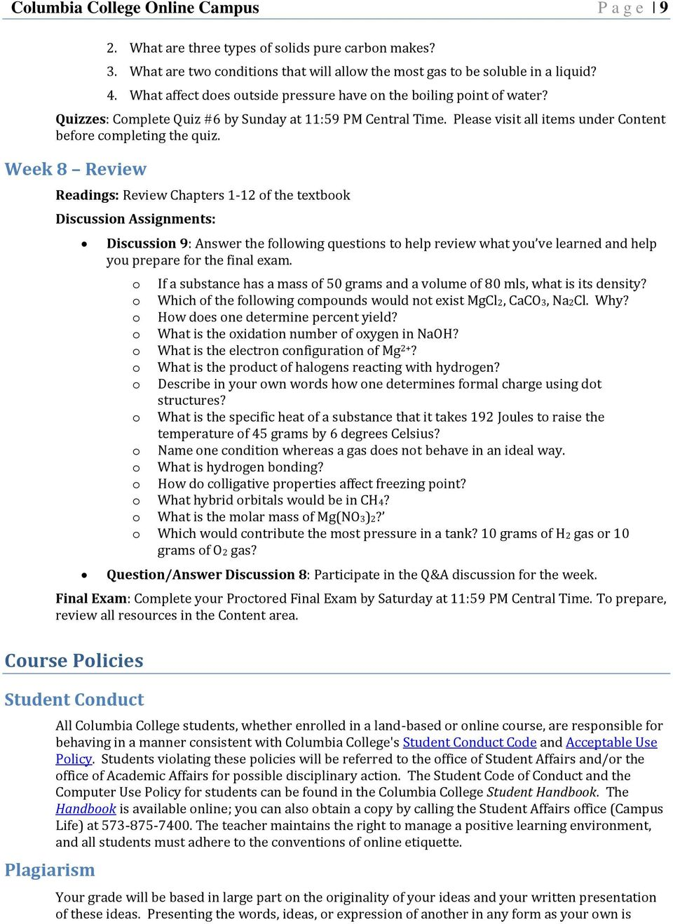 Week 8 Review Readings: Review Chapters 1-12 of the textbook Discussion Assignments: Discussion 9: Answer the following questions to help review what you ve learned and help you prepare for the final