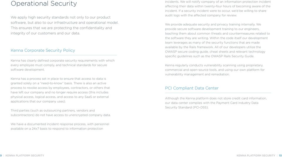 Kenna Corporate Security Policy Kenna has clearly defined corporate security requirements with which every employee must comply, and technical standards for secure software development.