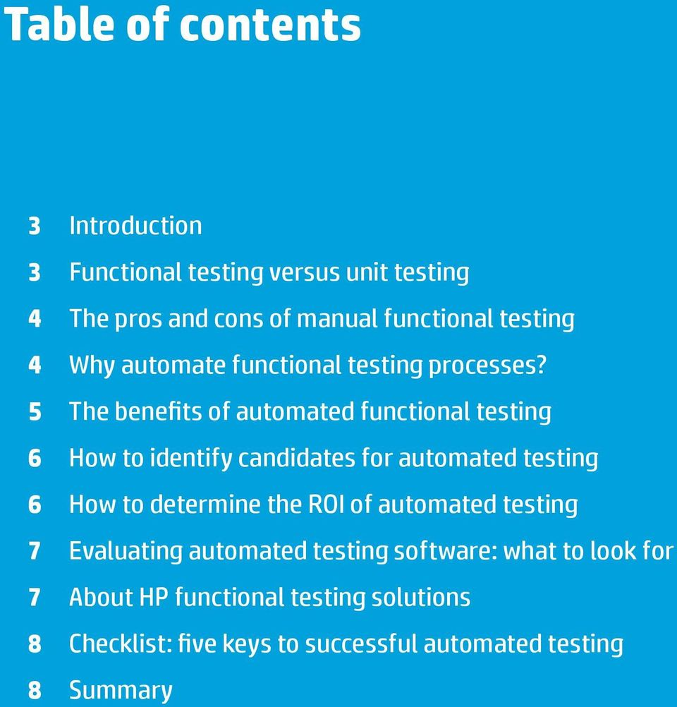 5 The benefits of automated functional testing 6 How to identify candidates for automated testing 6 How to determine the