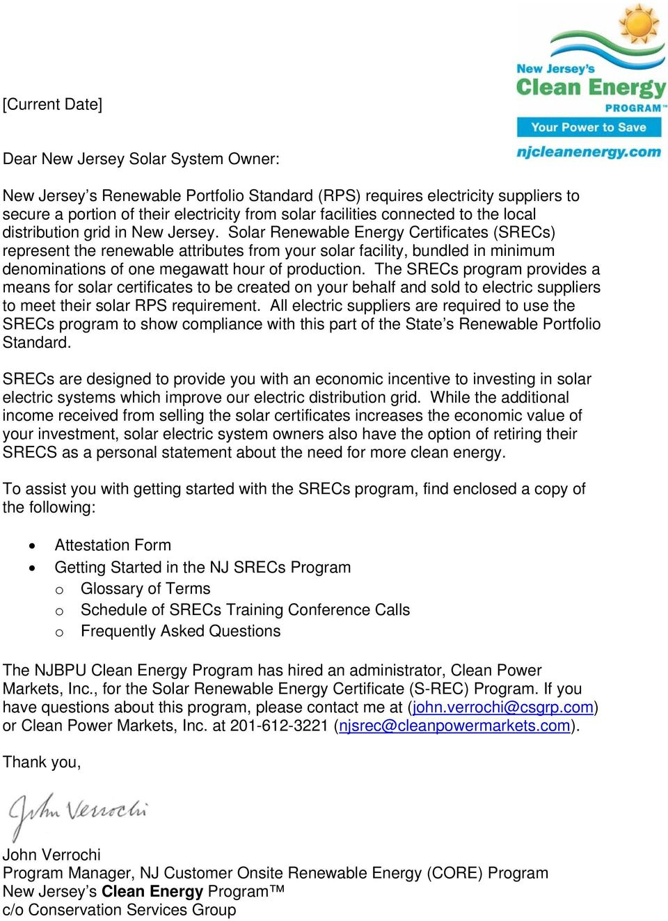 Solar Renewable Energy Certificates (SRECs) represent the renewable attributes from your solar facility, bundled in minimum denominations of one megawatt hour of production.