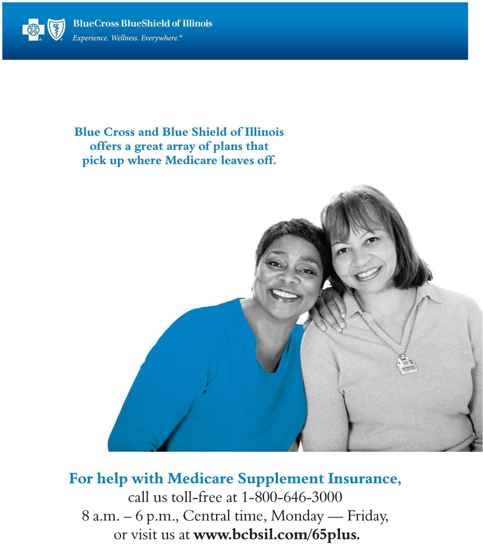 For help with Medicare Supplement Insurance, call us toll-free at