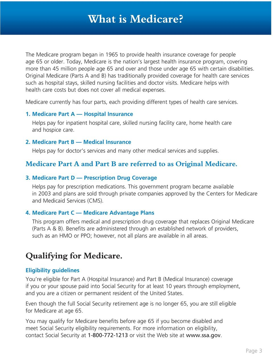 Original Medicare (Parts A and B) has traditionally provided coverage for health care services such as hospital stays, skilled nursing facilities and doctor visits.