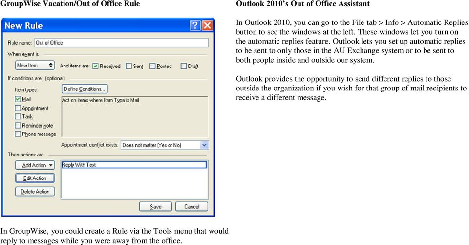 Outlook lets you set up automatic replies to be sent to only those in the AU Exchange system or to be sent to both people inside and outside our system.