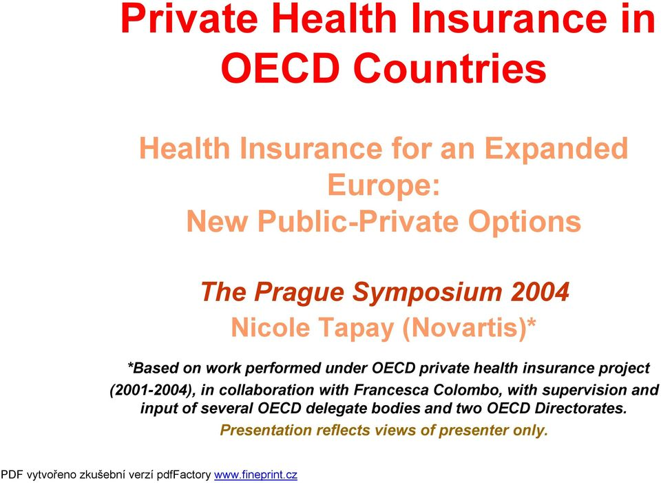 health insurance project (2001-2004), in collaboration with Francesca Colombo, with supervision and