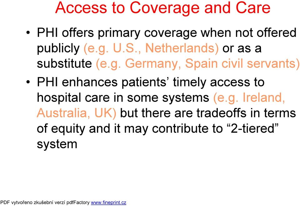 Germany, Spain civil servants) PHI enhances patients timely access to hospital care in