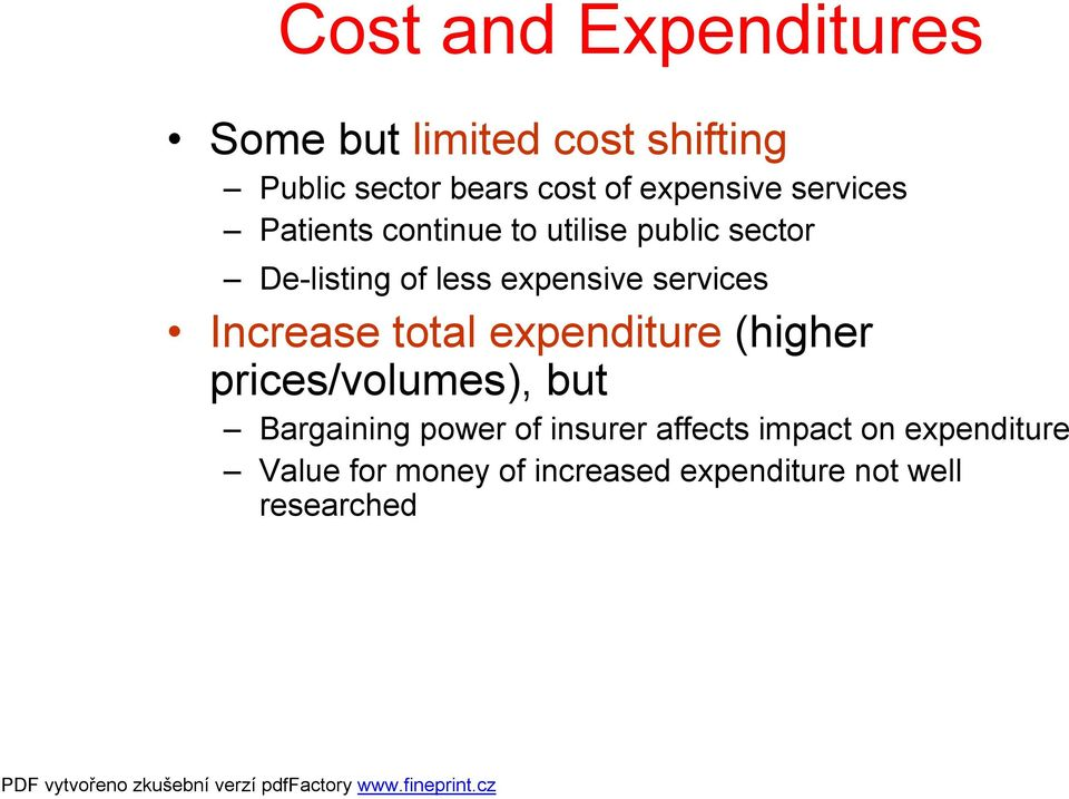 expensive services Increase total expenditure (higher prices/volumes), but Bargaining