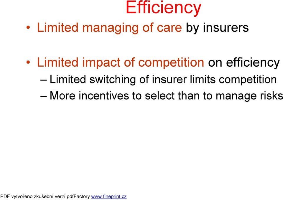 efficiency Limited switching of insurer limits