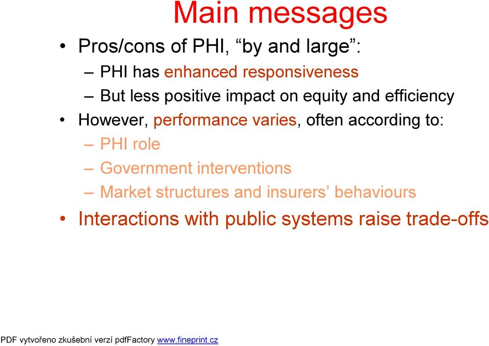 performance varies, often according to: PHI role Government interventions