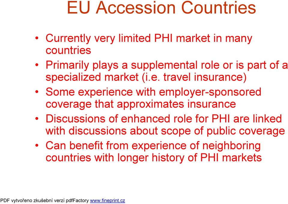 coverage that approximates insurance Discussions of enhanced role for PHI are linked with discussions about