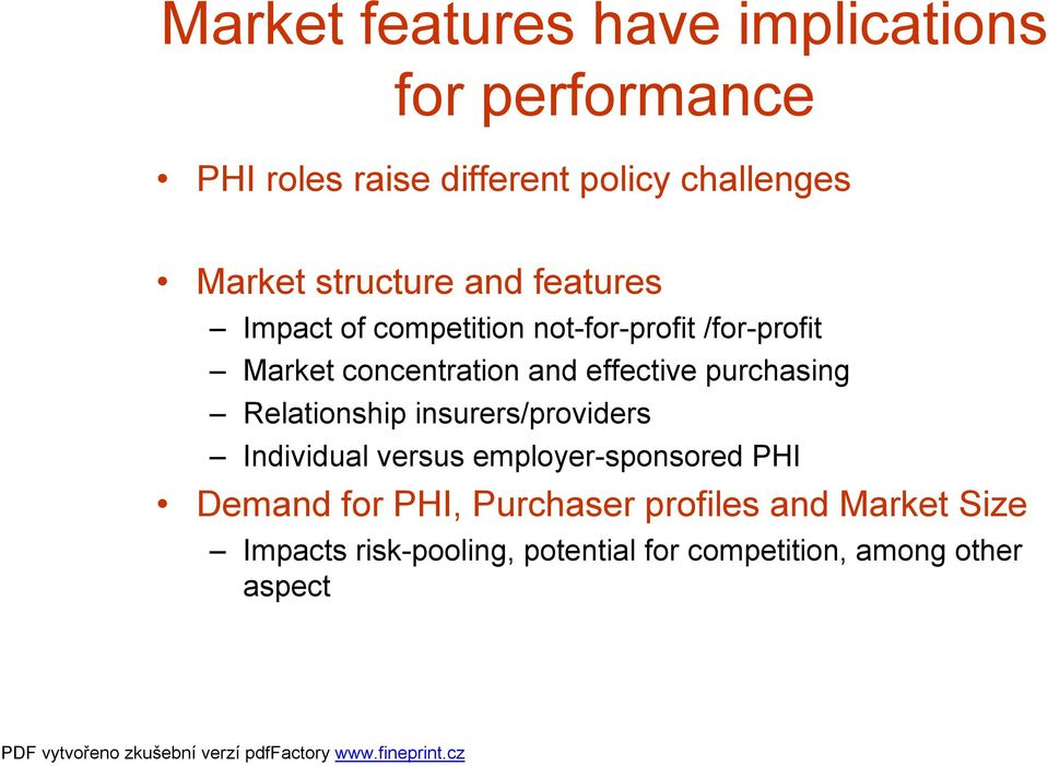 effective purchasing Relationship insurers/providers Individual versus employer-sponsored PHI Demand