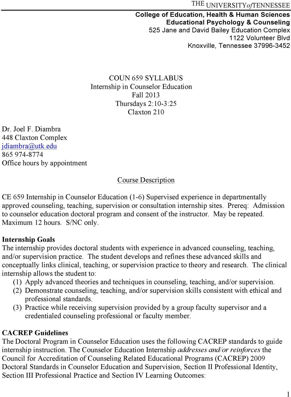 edu 865 974-8774 Office hours by appointment Course Description CE 659 Internship in Counselor Education (1-6) Supervised experience in departmentally approved counseling, teaching, supervision or