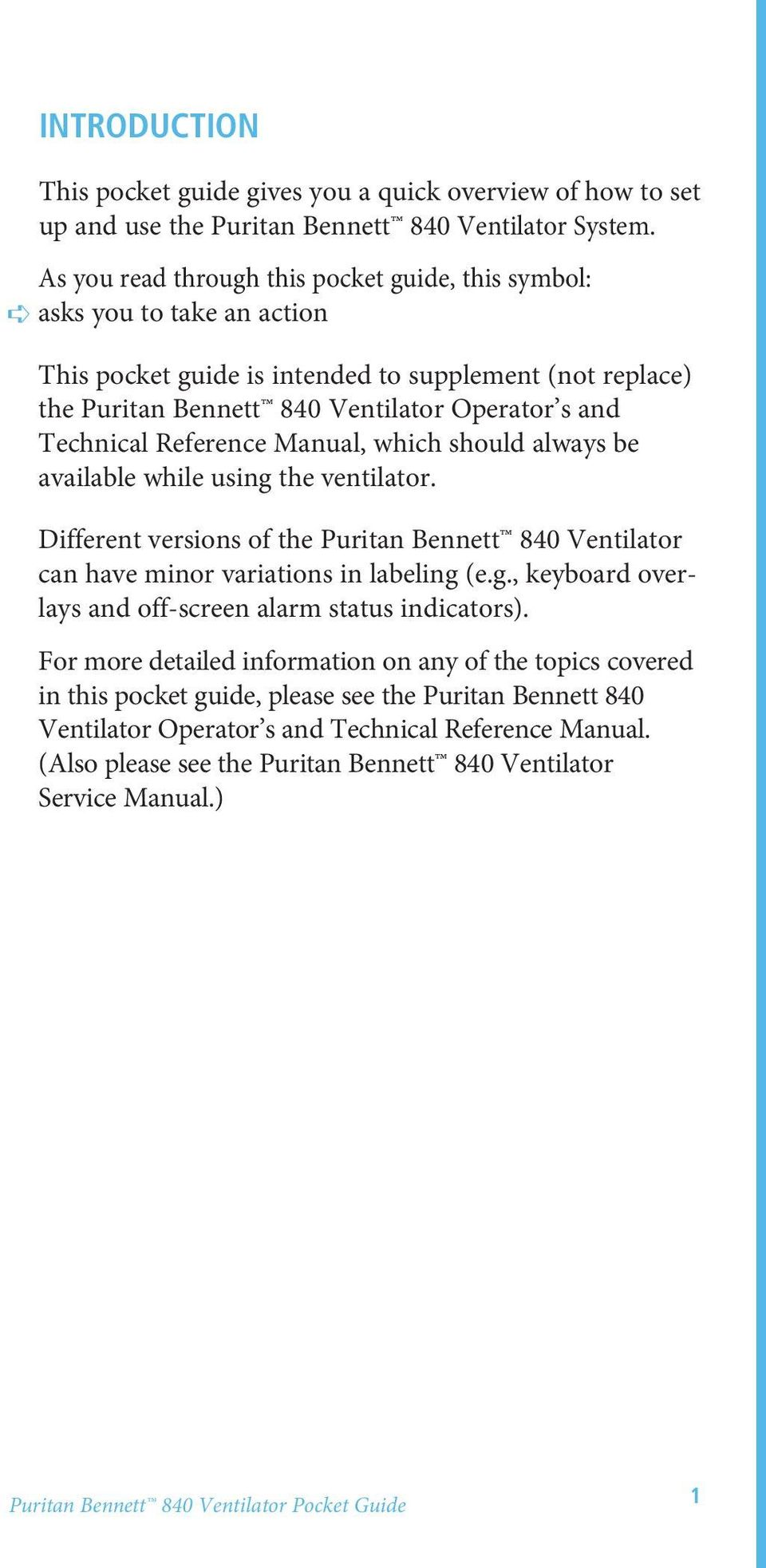 Reference Manual, which should always be available while using the  ventilator. Different versions of. 6 The Puritan bennett 840 ...