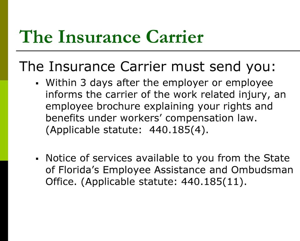 benefits under workers compensation law. (Applicable statute: 440.185(4).