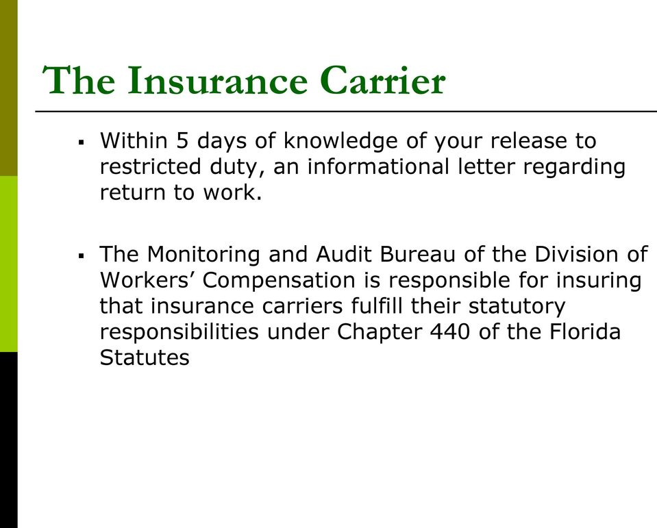 The Monitoring and Audit Bureau of the Division of Workers Compensation is