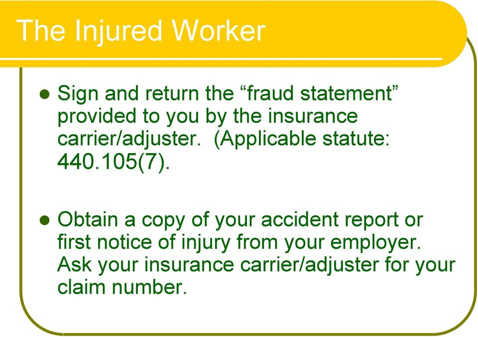 Obtain a copy of your accident report or first notice of injury from