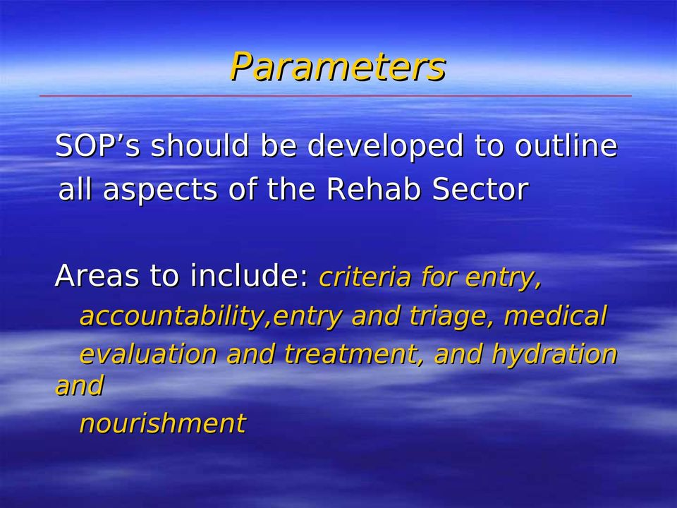 criteria for entry, accountability,entry and triage,