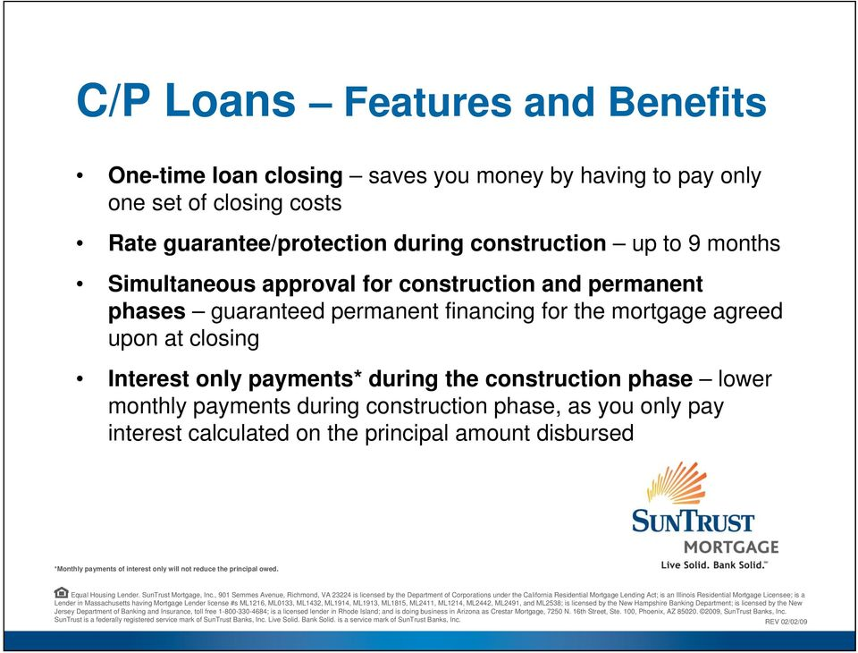 The Construction to Permanent Loan from SunTrust Mortgage