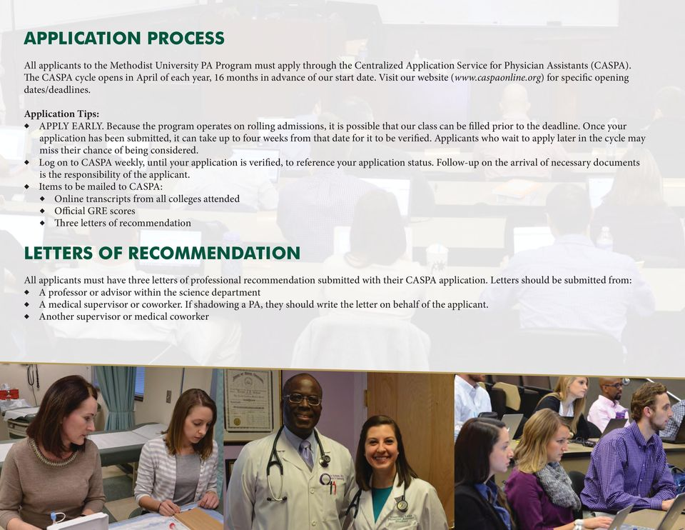 Because the program operates on rolling admissions, it is possible that our class can be filled prior to the deadline.