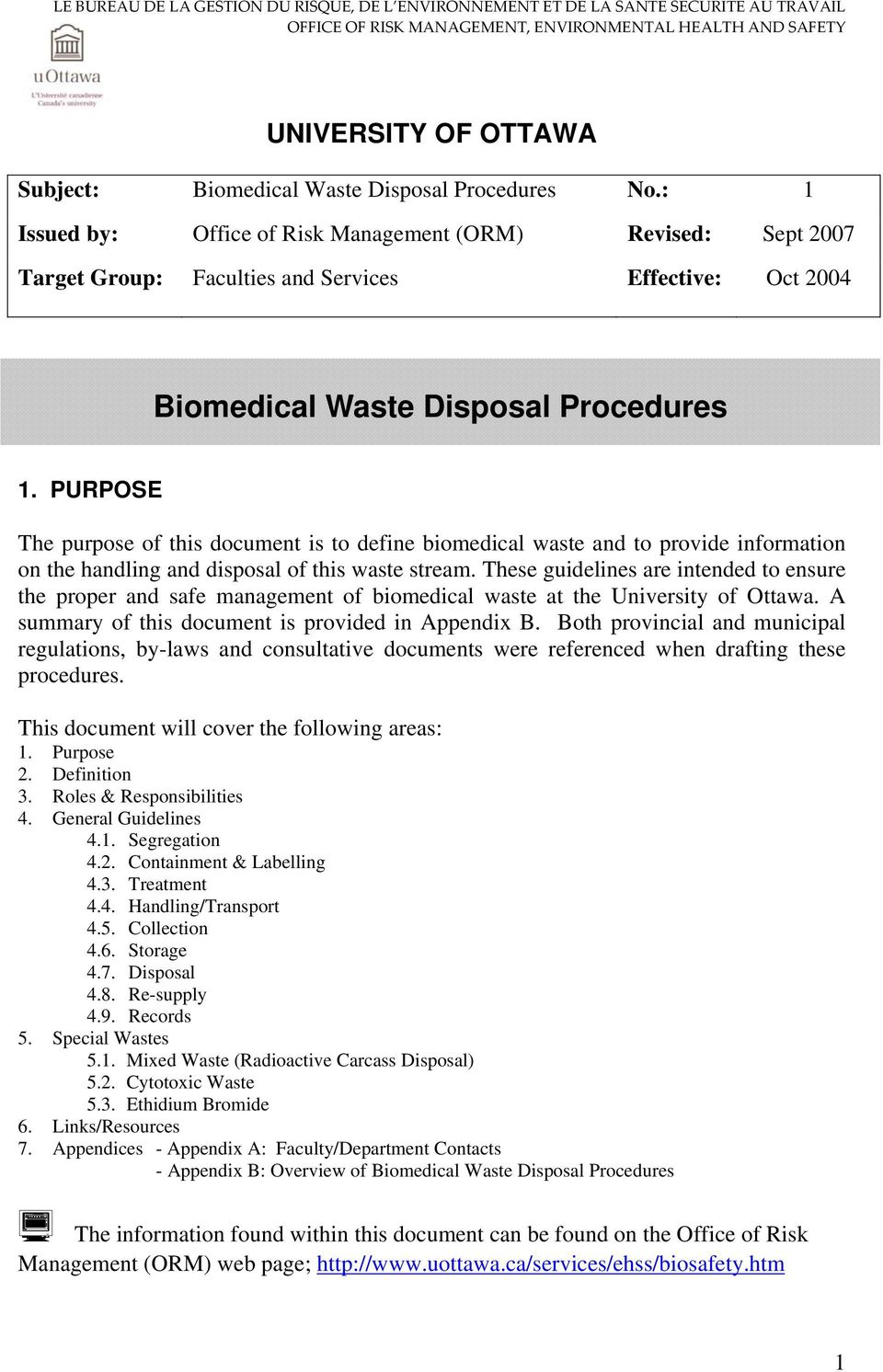 PURPOSE The purpose of this document is to define biomedical waste and to provide information on the handling and disposal of this waste stream.