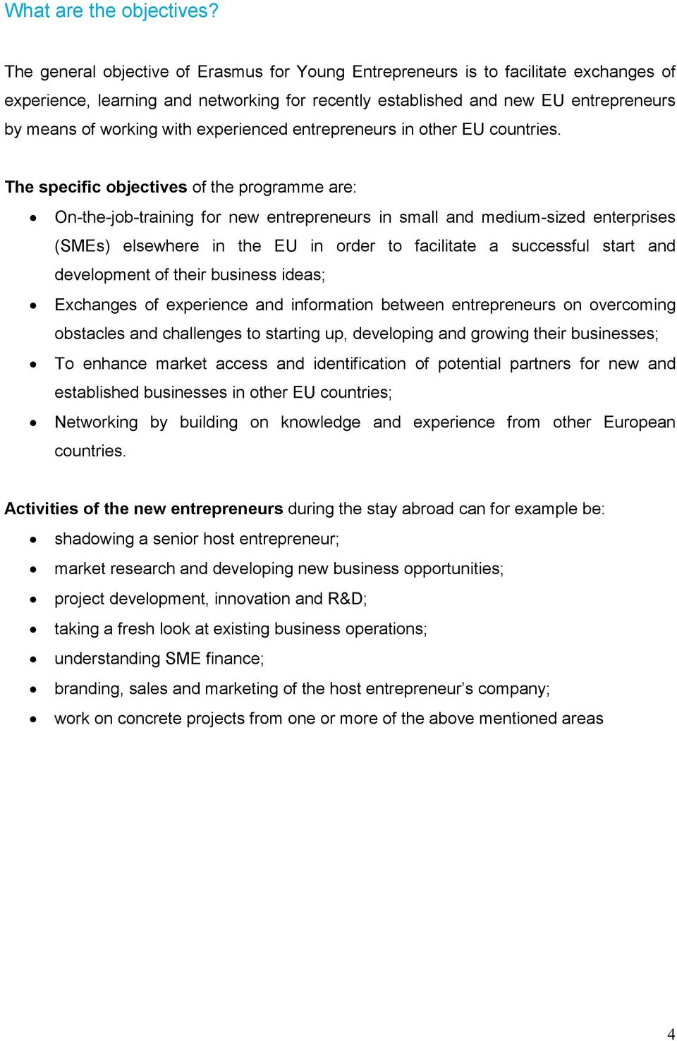 experienced entrepreneurs in other EU countries.