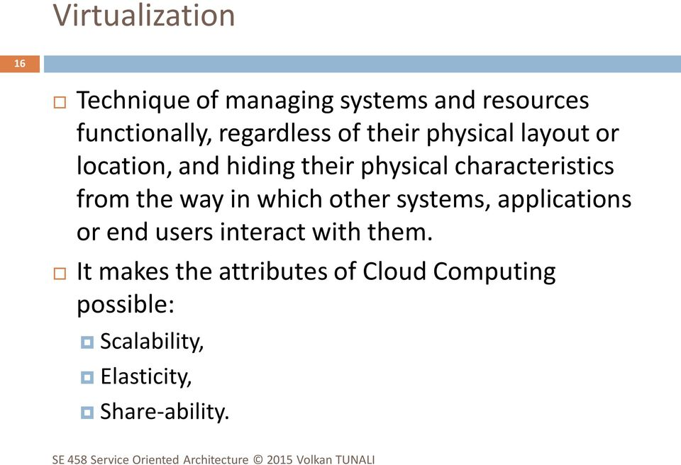 characteristics from the way in which other systems, applications or end users