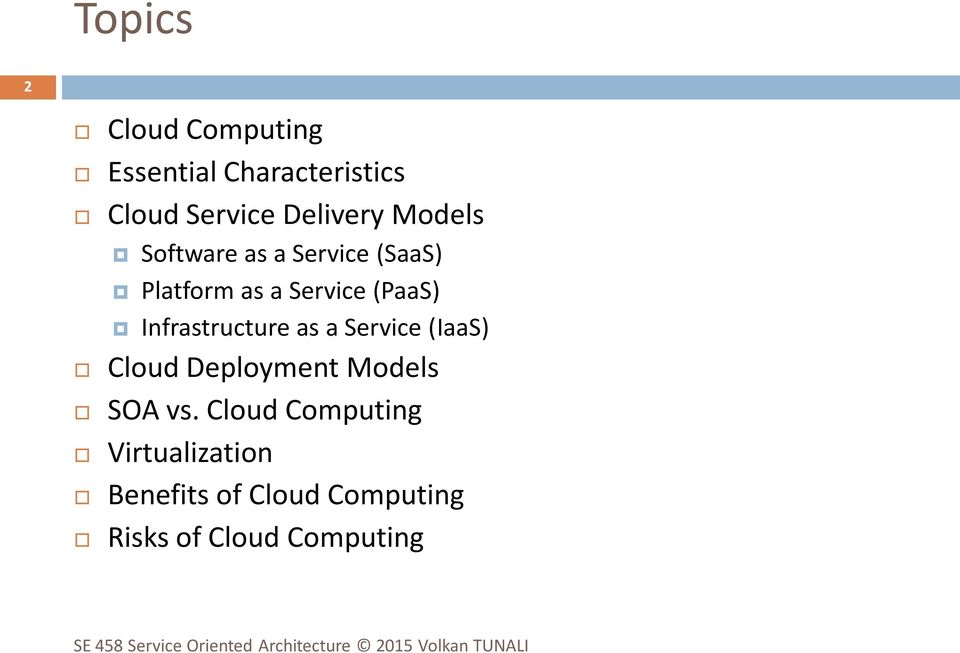 (PaaS) Infrastructure as a Service (IaaS) Cloud Deployment Models SOA vs.