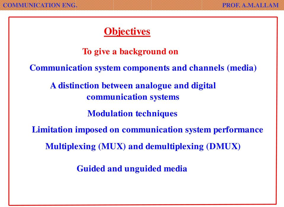 systems Modulation techniques Limitation imposed on communication system