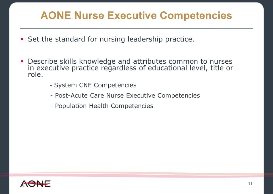 Describe skills knowledge and attributes common to nurses in executive practice