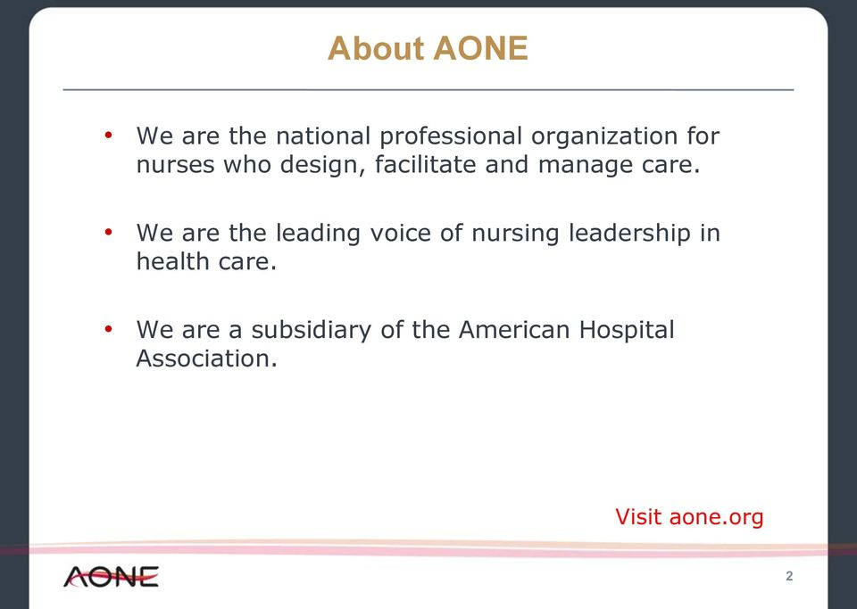 We are the leading voice of nursing leadership in health care.