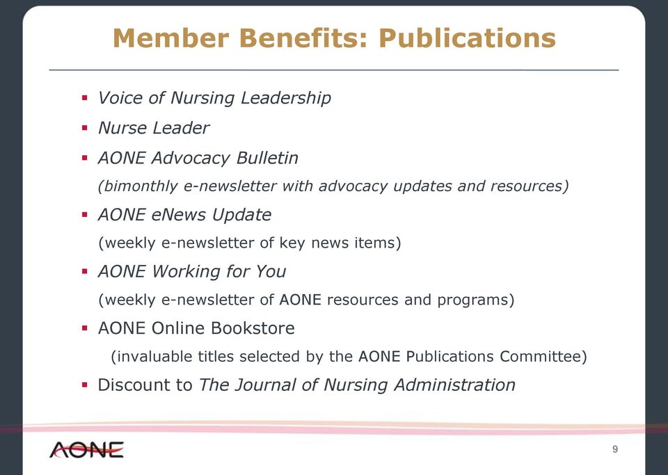 items) AONE Working for You (weekly e-newsletter of AONE resources and programs) AONE Online Bookstore