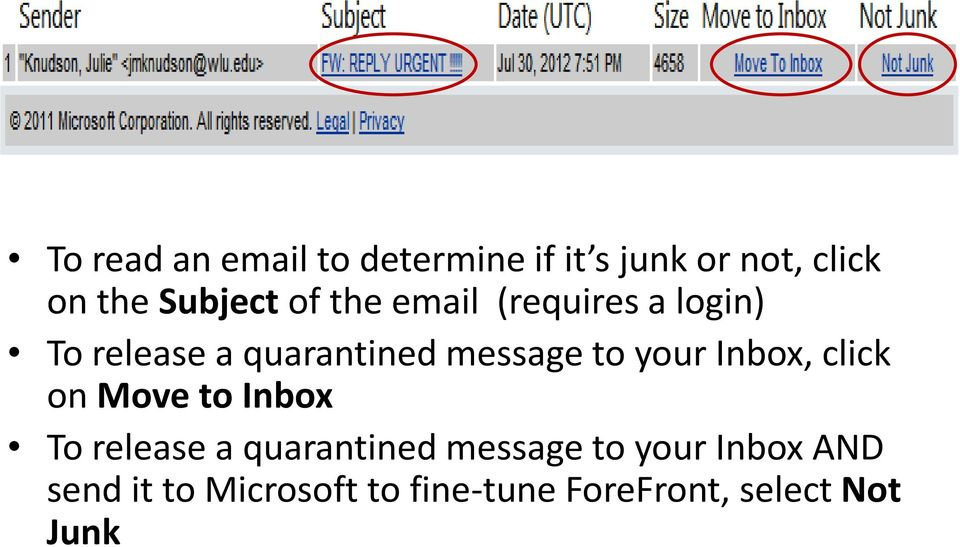 your Inbox, click on Move to Inbox To release a quarantined message to
