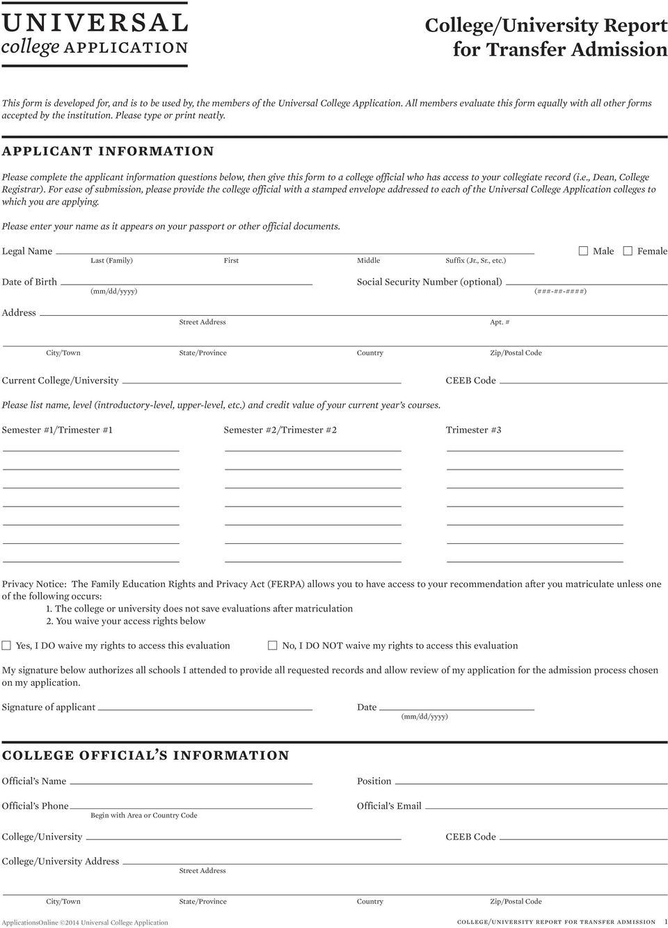 applicant information Please complete the applicant information questions below, then give this form to a college official who has access to your collegiate record (i.e., Dean, College Registrar).