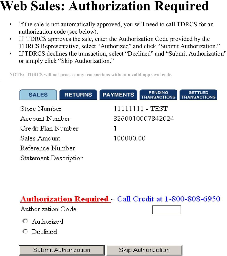 If TDRCS approves the sale, enter the Authorization Code provided by the TDRCS Representative, select Authorized and