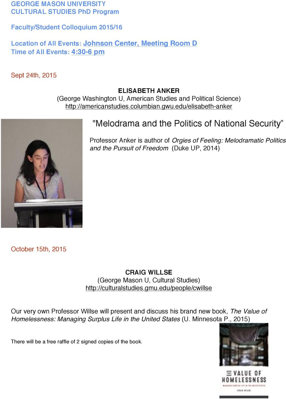 "edu/elisabeth-anker ""Melodrama and the Politics of National Security Professor Anker is author of Orgies of Feeling: Melodramatic Politics and the Pursuit of Freedom (Duke UP, 2014) October 15th,"