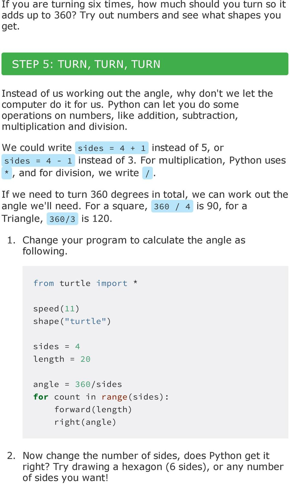 STEP 0: OPEN UP THE PYTHON EDITOR  If python is on your computer