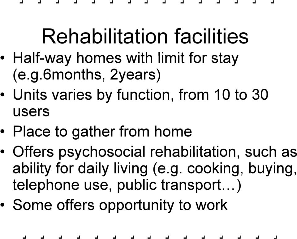 gather from home Offers psychosocial rehabilitation, such as ability for